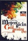 Melengicin Gölgesinde by Metin Savaş