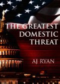 The Greatest Domestic Threat