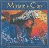 Miriam's Cup by Fran Manushkin