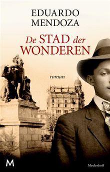 Ebook De stad der wonderen by Eduardo Mendoza read!