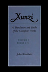 Xunzi: A Translation and Study of the Complete Works: —Vol. I, Books 1-6