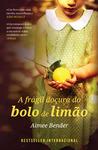 A Frágil Doçura do Bolo de Limão by Aimee Bender