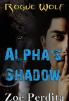 Alpha's Shadow (Rogue Wolf, #2)