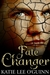 Fate Changer by Katie Lee O'Guinn