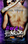 Hard to Hold On (Hard to Resist, #2)