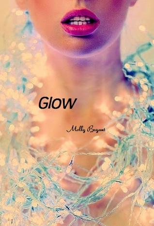 Glow (Glow, #1)