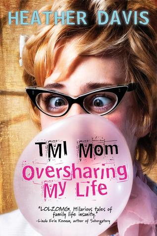 TMI Mom: Oversharing My Life
