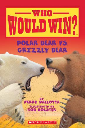 Who Would Win?: Polar Bear vs. Grizzly Bear por Jerry Pallotta, Rob Bolster