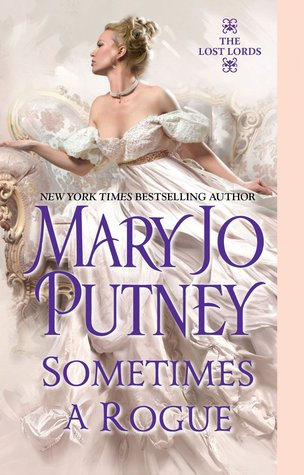 Sometimes a Rogue (Lost Lords #5), by Mary Jo Putney (review)