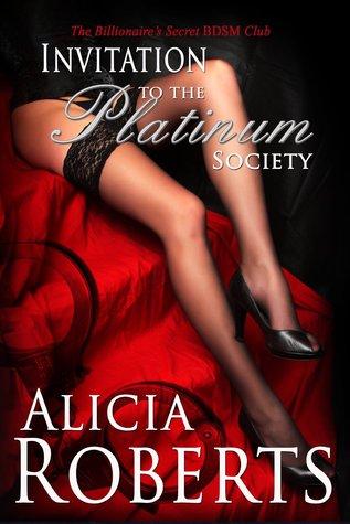 Invitation to The Platinum Society(The Billionaires Secret BDSM Club 1)