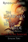 Death in the Shadows (In Darkness We Must Abide, #2)