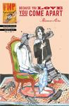 Because You Love You Come Apart (FHP Poetry Comic Vol. 2 No. 1)