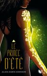 Le Prince d'été by Alaya Dawn Johnson