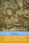 Beautiful Waters: Messages from Water About our Past, Future and Fate