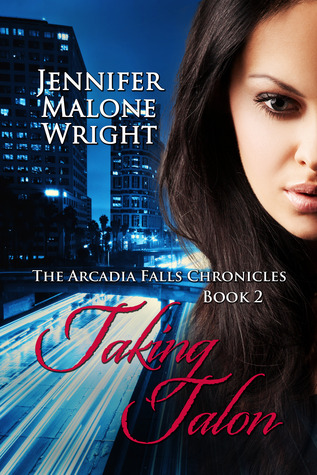 Taking Talon (The Arcadia Falls Chronicles #2)