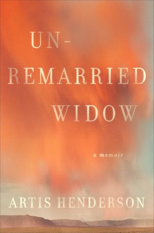 Unremarried Widow by Artis Henderson