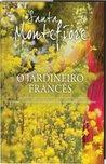 O Jardineiro Francês by Santa Montefiore