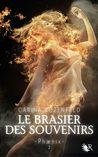 Le Brasier des souvenirs (Phænix, #2)