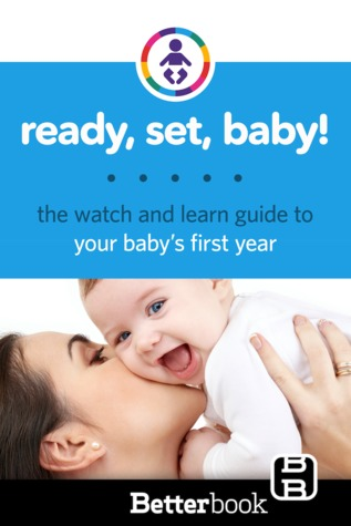 ready-set-baby-the-watch-and-learn-guide-to-your-baby-s-first-year