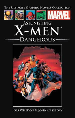 Astonishing X-Men, Vol. 2: Dangerous (Marvel Ultimate Graphic Novel Collection #28)