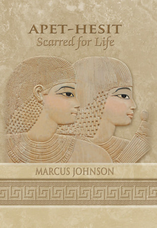 Ebook Apet-Hesit: Scarred for Life by Marcus   Johnson DOC!