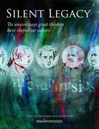 Silent Legacy: The Unseen Ways Great Thinkers Have Shaped Our Culture (ePUB)