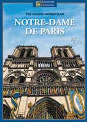 The Golden Moments of Notre-Dame de Paris
