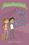 Secrets at the Chocolate Mansion by Leslie Margolis