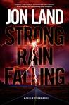 Strong Rain Falling by Jon Land