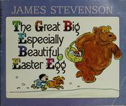 The Great Big Especially Beautiful Easter Egg by James Stevenson
