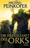 Die Herrschaft der Orks by Michael Peinkofer
