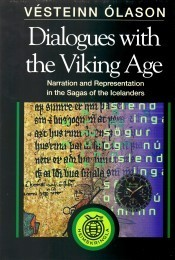 Dialogues with the Viking Age: Narration and Representation in the Sagas of the Icelanders