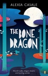 The Bone Dragon by Alexia Casale