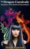 The Dragon Carnivale (Queen of the Realm of Faerie, #3)