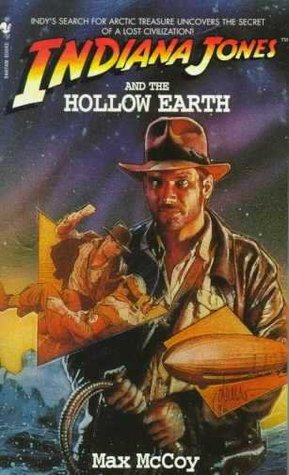 Indiana Jones and the Hollow Earth by Max McCoy
