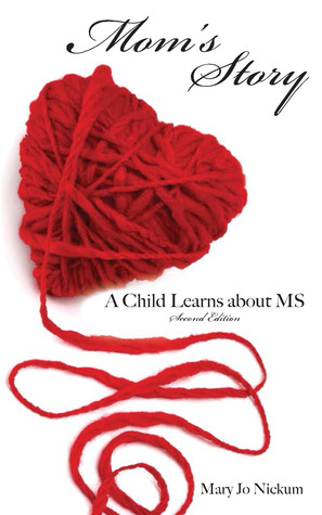 Mom's Story, A Child Learns About MS by Mary Jo Nickum