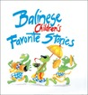 Balinese Children's Favorite Stories (Children's Favorite Stories) (Children's Favorite Stories)