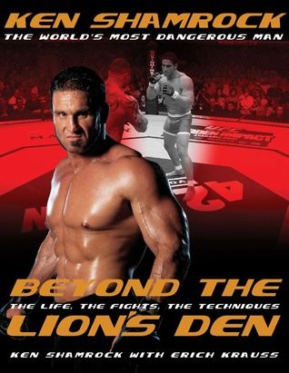 Beyond the Lion's Den: The Life, The Fights, The Techniques
