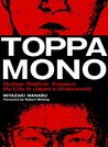 Toppamono: Outlaw. Radical. Suspect. My Life in Japan's Underworld