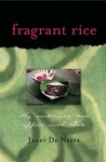 Fragrant Rice: My Continuing Love Affair with Bali [Includes 115 Recipes]