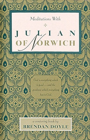 Meditations with Julian of Norwich