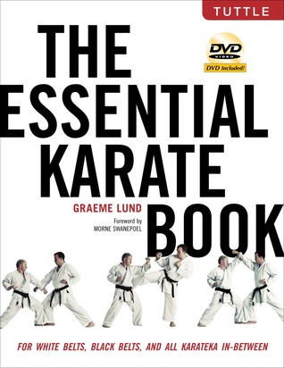 The Essential Karate Book: For White Belts, Black Belts and All Karateka In Between [DVD Included]
