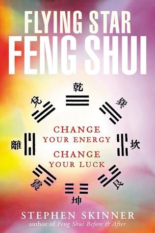 Flying Star Feng Shui: Change your Energy; Change your Luck por Stephen Skinner