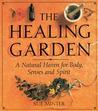 The Healing Garden: A Natural Haven for Body, Senses and Spirit