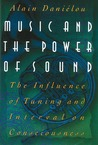 Music and the Power of Sound by Alain Daniélou