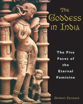 The Goddess in India by Devdutt Pattanaik