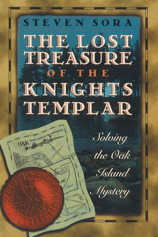 The Lost Treasure of the Knights Templar by Steven Sora