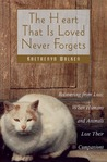 The Heart That Is Loved Never Forgets by Kaetheryn Walker