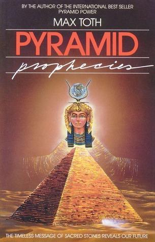 Pyramid Prophecies by Max Toth