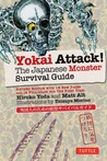 Yokai Attack!: The Japanese Monster Survival Guide
